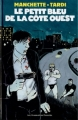 Couverture Le petit bleu de la côte ouest Editions Les Humanoïdes Associés 2005
