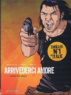 Couverture Arrivederci amore, tome 1 : Histoire d'une canaille