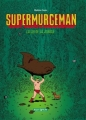 Couverture Supermurgeman, tome 1 : La loi de la jungle Editions Dargaud (Poisson pilote) 2004