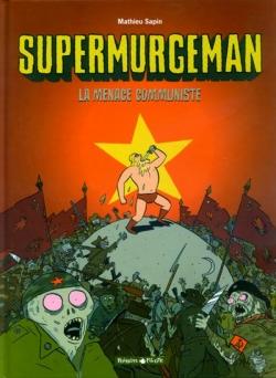 Couverture Supermurgeman, tome 2 : La menace communiste