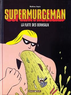 Couverture Supermurgeman, tome 3 : La fuite des cerveaux