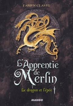 Couverture L'apprentie de Merlin, tome 1 : Le Dragon et l'épée