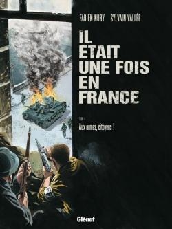 Couverture Il était une fois en France, tome 4 : Aux armes citoyens !