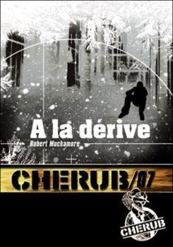 Couverture Cherub, tome 07 : A la dérive