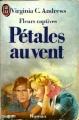 Couverture Fleurs captives, tome 2 : Pétales au vent Editions J'ai Lu 1987