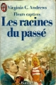 Couverture Fleurs captives, tome 4 : Les racines du passé Editions J'ai Lu 1987