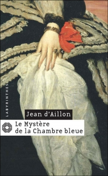 Jean d'Aillon – Le mystère de la chambrebleue