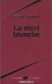 Couverture La mort blanche Editions Robert Laffont (Ailleurs & demain) 1994