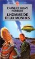 Couverture L'homme de deux mondes Editions Le Livre de Poche (Science-fiction) 2000