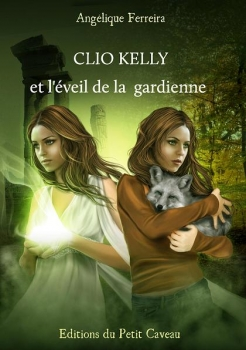 Couverture Clio Kelly et l'éveil de la gardienne
