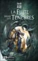 Couverture Préquelle aux Larmes d'Artamon, tome 2 : La Fuite dans les Ténèbres Editions Bragelonne 2009