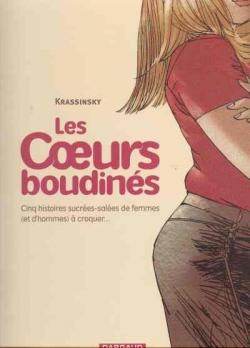 Couverture Les coeurs boudinés, tome 1 : Cinq histoires sucrées-salées de femmes (et d'hommes) à croquer