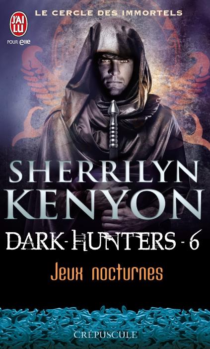 Couverture Le cercle des immortels : Dark-hunters, tome 06 : Jeux nocturnes