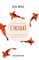 Couverture Le petit livre de l'Ikigaï Editions Mazarine 2018