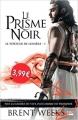 Couverture Le porteur de lumière, tome 1 : Le prisme noir Editions Bragelonne (Fantasy) 2018