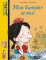 Couverture Mon hamster et moi Editions Bayard (Poche - Mes premiers J'aime lire) 2007