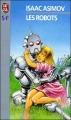 Couverture Le cycle des robots, tome 1 : Les robots / I, robot Editions J'ai Lu (S-F) 1995