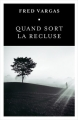 Couverture Quand sort la recluse Editions France Loisirs 2018