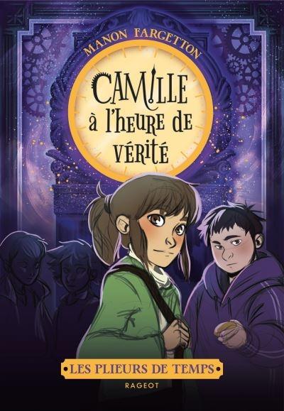 Couverture Les plieurs de temps, tome 3 : Camille à l'heure de vérité