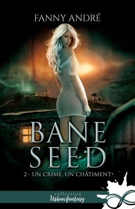 Couverture Bane Seed, tome 2 : Un crime, un châtiment