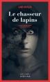 Couverture Le chasseur de lapins Editions Actes Sud (Actes noirs) 2018