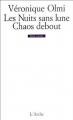 Couverture Chaos debout, Les nuits sans lune Editions L'Arche 1997