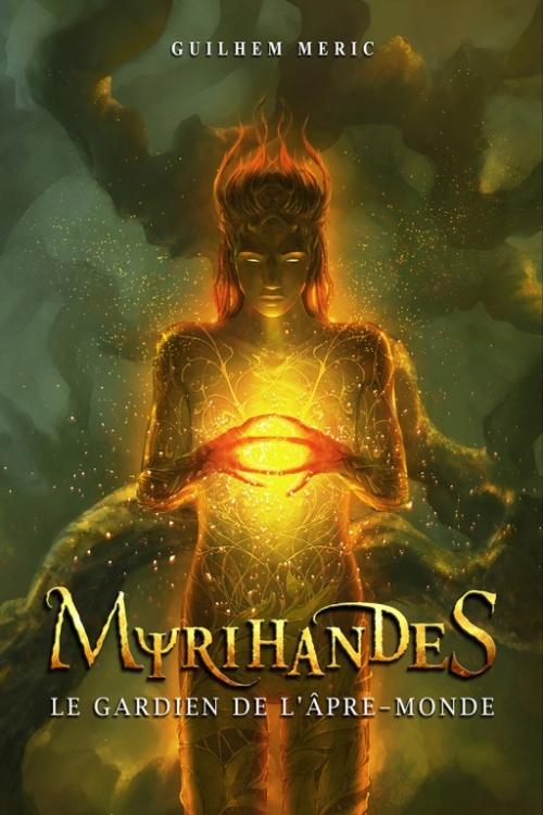 Couverture Myrihandes, tome 2 : Le gardien de l'âpre-monde