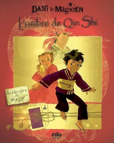 Couverture Dani le magicien, tome 2 : L'ombre de Qin Shi