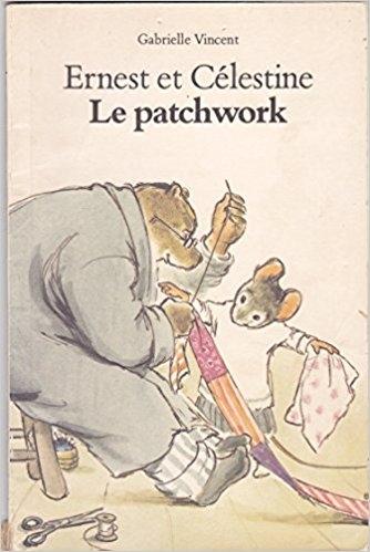 Couverture Ernest et Célestine : Le patchwork