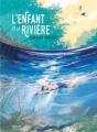 Couverture L'enfant et la rivière Editions Sarbacane (BD) 2018