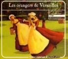Couverture Les orangers de Versailles Editions Bayard 2007