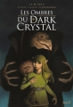 Couverture Les ombres du Dark Crystal, tome 1 Editions Seuil (Jeunesse) 2018