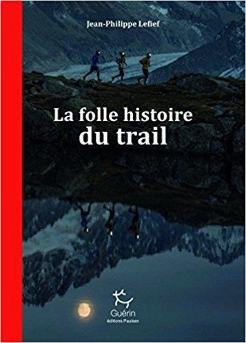 Couverture La folle histoire du trail