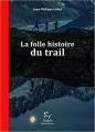 Couverture La folle histoire du trail Editions Paulsen 2018