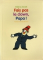 Couverture Fais pas le clown, papa ! Editions L'École des loisirs (Animax) 2003