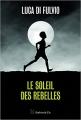 Couverture Le soleil des rebelles Editions Slatkine & Cie 2018