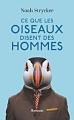 Couverture Ce que les oiseaux disent des hommes Editions Arthaud 2018