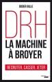 Couverture DRH : La machine à broyer Editions Cherche Midi (Documents) 2018