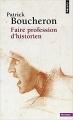 Couverture Faire profession d'historien Editions Points (Histoire) 2018