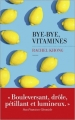 Couverture Bye-bye, vitamines Editions Les Escales 2018