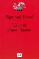 Couverture L'avenir d'une illusion Editions Presses universitaires de France (PUF) (Quadrige - Grands textes) 2004