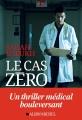 Couverture Le cas zéro Editions Albin Michel 2018