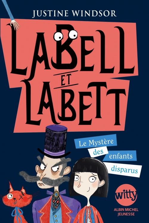 Couverture Labell et Labett, tome 1 : Le mystère des enfants disparus