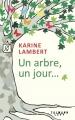 Couverture Un arbre, un jour... Editions Calmann-Lévy 2018