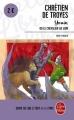 Couverture Yvain, le chevalier au lion / Yvain ou le chevalier au lion / Le chevalier au lion Editions Le Livre de Poche (Libretti) 2017
