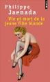 Couverture Vie et mort de la jeune fille blonde Editions Points 2018