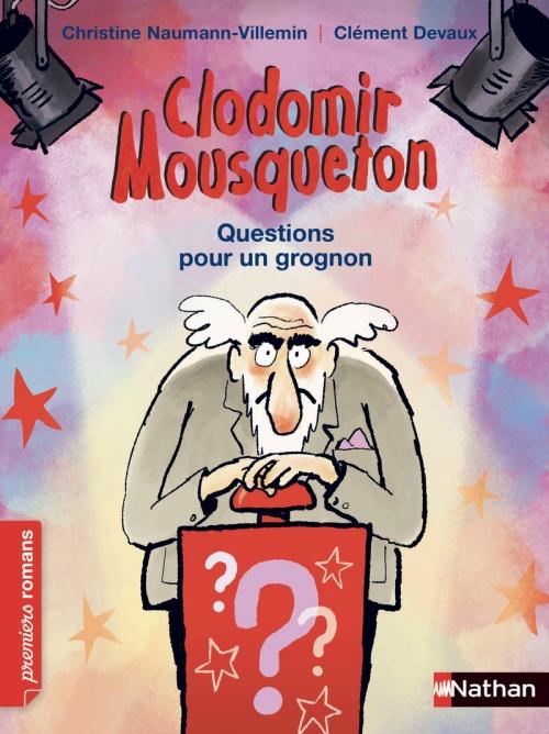 Couverture Clodomir Mousqueton : Questions pour un grognon