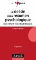 Couverture Le dessin dans l'examen psychologique de l'enfant et de l'adolescent Editions Dunod (Enfances) 2014