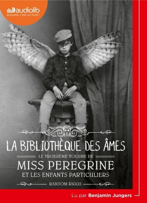 Couverture Miss Peregrine et les enfants particuliers, tome 3 : La bibliothèque des âmes