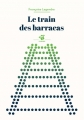 Couverture Le train des barracas Editions Thierry Magnier (Petite poche) 2018